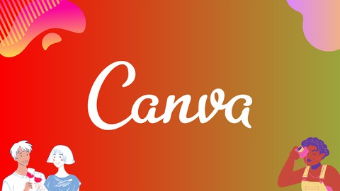 Canva Mastery Course: Complete Guide To Real-World Projects