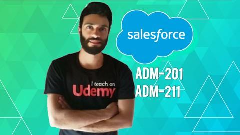 Salesforce ADM-201 & ADM-211 Complete Preparation – NEW