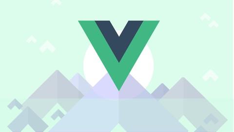 Vue – The Complete Guide (w/ Router, Vuex, Composition API)