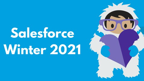 The Complete Salesforce Classic Administrator -Winter '21