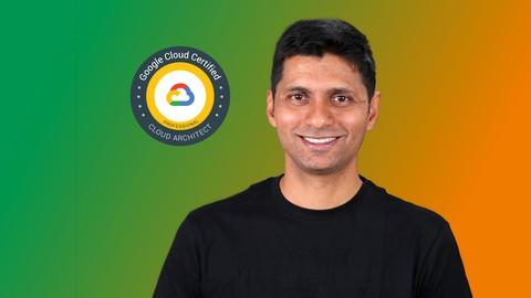 Google Cloud Certification – Professional Cloud Architect