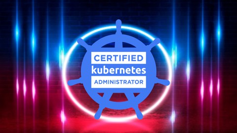 [New] CKA : Certified Kubernetes Administrator Practice Test