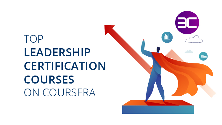 10 Best Free Leadership Courses on Coursera 2021