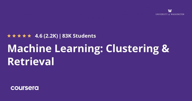 Machine Learning: Clustering & Retrieval