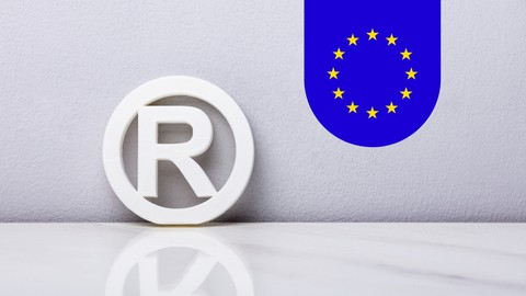 The Complete Course on How to Protect European Trademarks