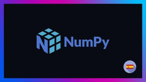 Curso completo de NumPy con aplicaciones 2021 – Español