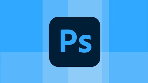 Learn Adobe Photoshop for Photo Editing