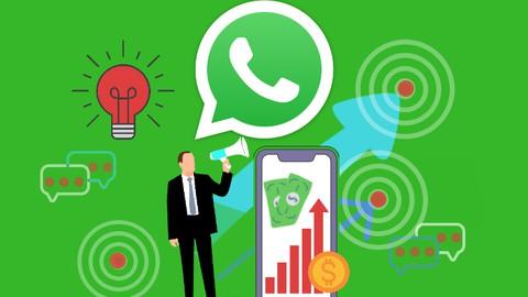Complete Whatsapp Marketing Course 2021