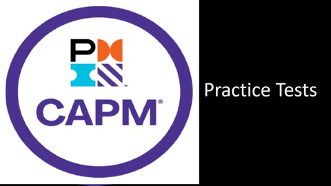 CAPM Practice Tests: 3 Real CAPM Exams (UPDATED JULY 2021)